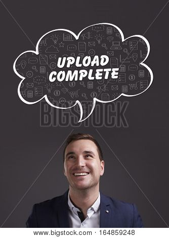 Business, Technology, Internet And Marketing. Young Businessman Thinking About: Upload Complete
