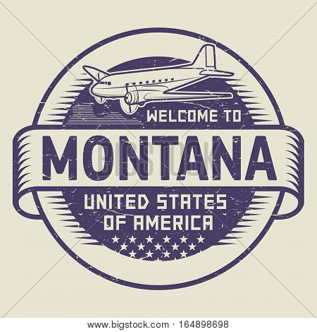 Grunge rubber stamp or tag with airplane and text Welcome to Montana United States of America vector illustration