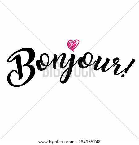 Word hello in French. Bonjour. Fashionable calligraphy. Vector illustration on white background with pink heart icon. Elements for design.
