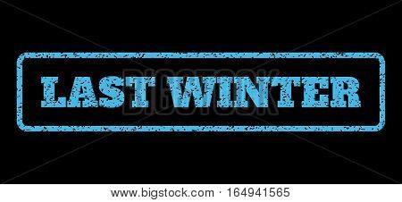Light Blue rubber seal stamp with Last Winter text. Vector caption inside rounded rectangular frame. Grunge design and dirty texture for watermark labels. Horisontal sticker on a black background.
