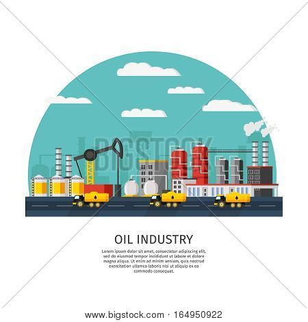 Petroleum industry template with oil extraction chemical factory drilling rig chimneys and trucks vector illustration