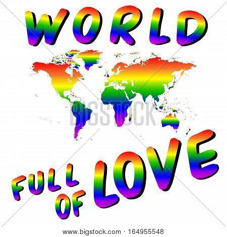 World full of love. Worldmap into the heart. LGBT colors.Rainbow flag colors