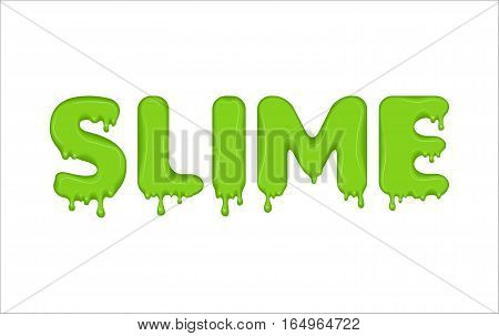 Vector word made of flowing liquid green slime. Letters with blots, splashes and smudges. Glossy typeface. Drops slime isolated on white background.