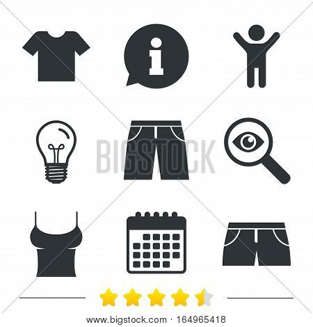 Clothes icons. T-shirt and pants with shorts signs. Swimming trunks symbol. Information, light bulb and calendar icons. Investigate magnifier. Vector