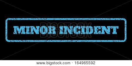 Light Blue rubber seal stamp with Minor Incident text. Vector tag inside rounded rectangular banner. Grunge design and dirty texture for watermark labels. Horisontal emblem on a black background.