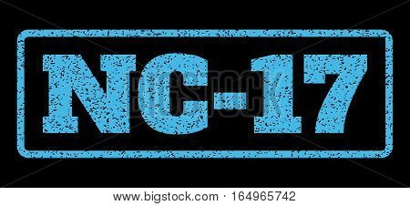 Light Blue rubber seal stamp with Nc-17 text. Vector message inside rounded rectangular frame. Grunge design and unclean texture for watermark labels. Horisontal sign on a black background.