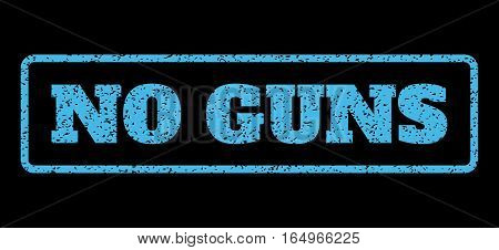 Light Blue rubber seal stamp with No Guns text. Vector caption inside rounded rectangular shape. Grunge design and dirty texture for watermark labels. Horisontal emblem on a black background.