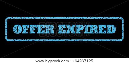 Light Blue rubber seal stamp with Offer Expired text. Vector message inside rounded rectangular banner. Grunge design and dust texture for watermark labels. Horisontal emblem on a black background.