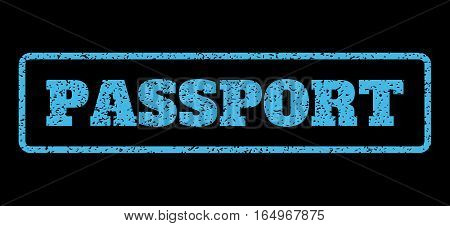 Light Blue rubber seal stamp with Passport text. Vector tag inside rounded rectangular banner. Grunge design and dust texture for watermark labels. Horisontal sticker on a black background.