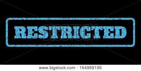 Light Blue rubber seal stamp with Restricted text. Vector caption inside rounded rectangular banner. Grunge design and unclean texture for watermark labels. Horisontal emblem on a black background.