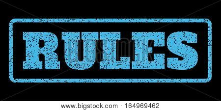 Light Blue rubber seal stamp with Rules text. Vector tag inside rounded rectangular shape. Grunge design and unclean texture for watermark labels. Horisontal sign on a black background.
