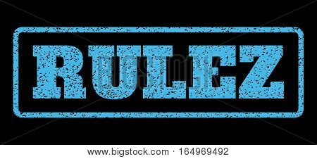 Light Blue rubber seal stamp with Rulez text. Vector tag inside rounded rectangular banner. Grunge design and dust texture for watermark labels. Horisontal emblem on a black background.