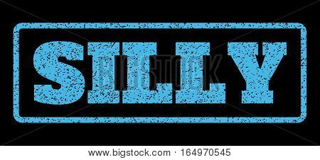 Light Blue rubber seal stamp with Silly text. Vector caption inside rounded rectangular banner. Grunge design and dust texture for watermark labels. Horisontal sticker on a black background.