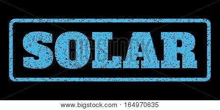 Light Blue rubber seal stamp with Solar text. Vector tag inside rounded rectangular shape. Grunge design and dirty texture for watermark labels. Horisontal sign on a black background.
