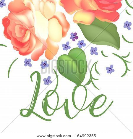 Post card with caligraphy text and beautiful vintage flowers Love for Valentines day, wedding, dating and other and other romantic events. Vector illustration