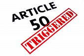 ARTICLE 50 title rubber stamped as TRIGGERED. poster