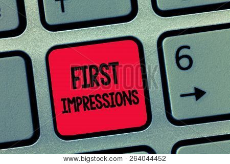 Conceptual Hand Writing Showing First Impressions. Business Photo Text What A Person Thinks Of You W