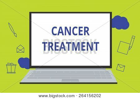 Conceptual Hand Writing Showing Cancer Treatment. Business Photo Showcasing Use Of Surgery, Radiatio