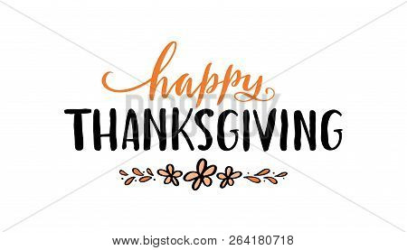 Happy Thanksgiving. Handwritten Thanksgiving Lettering Typography Poster With Ethnic Flowers. Modern
