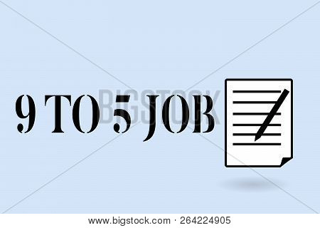 Handwriting Text Writing 9 To 5 Job. Concept Meaning Work Time Schedule Daily Routine Classic Tradit
