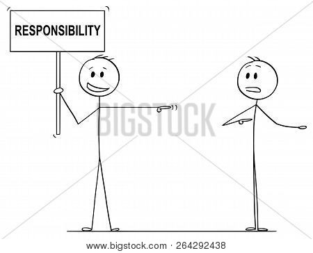 Cartoon Stick Drawing Conceptual Illustration Of Man Or Businessman Holding Sign With Responsibility