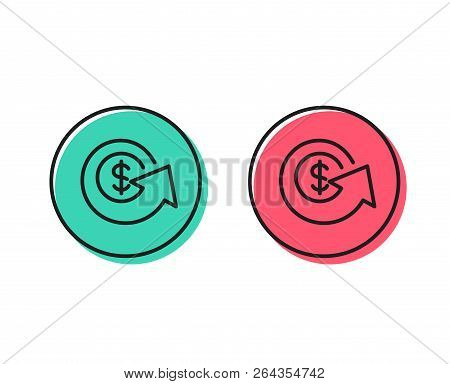 Dollar Exchange Line Icon. Money Refund Sign. Cashback Symbol. Positive And Negative Circle Buttons