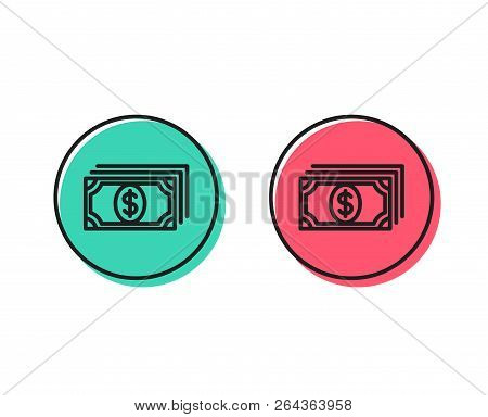 Payment Line Icon. Dollar Exchange Sign. Finance Symbol. Positive And Negative Circle Buttons Concep