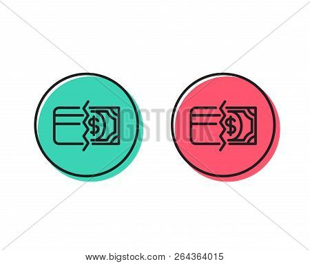 Credit Card Or Cash Line Icon. Payment Methods Sign. Positive And Negative Circle Buttons Concept. G