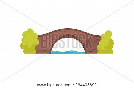 Old Brick Bridge And Green Bushes. Walkway Across The River. Architecture Theme. Flat Vector For Mob
