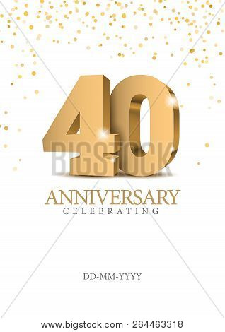 Anniversary 40. Gold 3d Numbers. Poster Template For Celebrating 50th Anniversary Event Party. Vecto