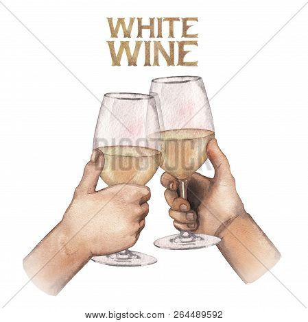 Two Watercolor Hands Holding Glasses Of White Wine
