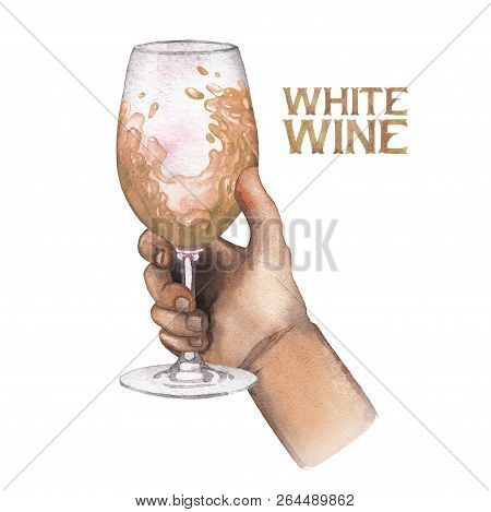 Watercolor Hand Holding Glass Of White Wine Isolated On White Background
