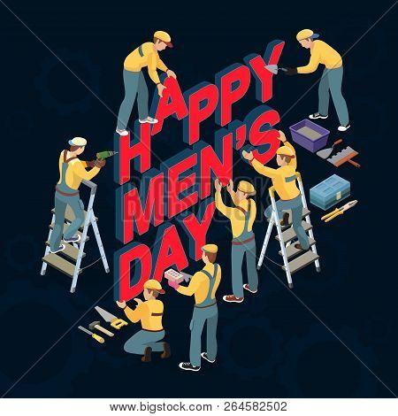 Cartoon Workers Make Words Happy Men's Day. Vector