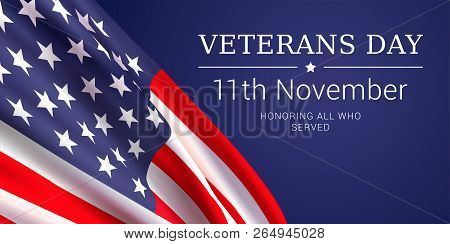 11th November - Veterans Day. Honoring All Who Served. Vector Banner Design Template With American F