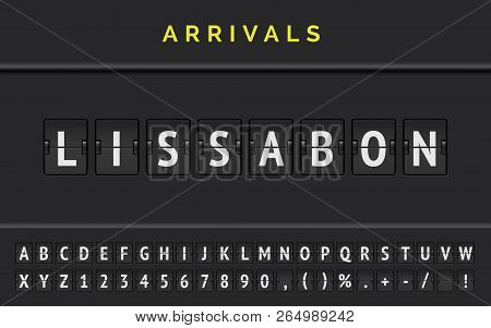 Flight Flip Board Font Displays Airport Departure Destination In Europe Lissabon. Vector Illustratio