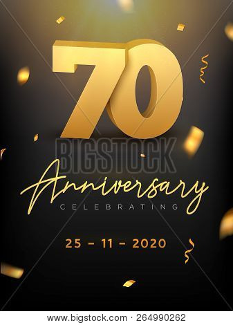 70 Years Anniversary Celebration Event. Golden Vector Birthday Or Wedding Party Congratulation Anniv