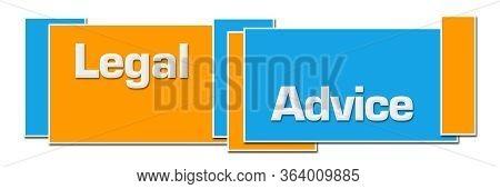 Legal Advice Text Written Over Blue Orange Background.