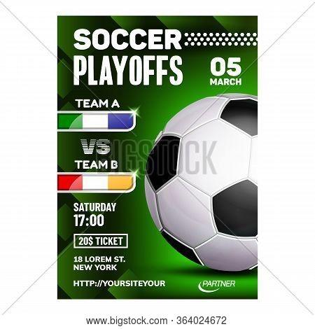 Soccer Football Sport Season Game Poster Vector. Football Ball Equipment On Bright Advertising Annou