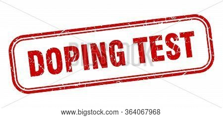 Doping Test Stamp. Doping Test Square Grunge Red Sign