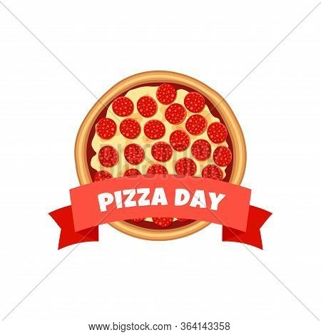 Pizza Day Symbol. Hot Pepperoni With Red Ribbon And Text Isolated On White Background Top View. Flat