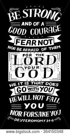 Hand Lettering With Bible Verse Be Strong And Of A Good Courage, Fear Not .