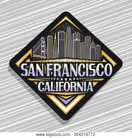 Vector Logo For San Francisco, Black Road Sign With Illustration Of San Francisco City Scape On Star