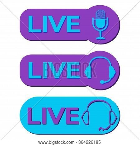 Live Broadcast Icons. Color Symbols And Buttons Of Live Streaming, Broadcasting. Set Of Online Strea