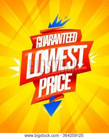 Guaranteed lowest price, advertising sale poster with ribbons, arrow and rays on a backdrop, rasterized version