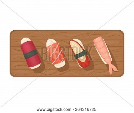 Set Of Sushi With Tuna, Eel And Salmon On A Wooden Board. Flat Lay Illustration.