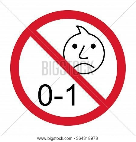 Prohibition No Baby For 0-1 Sign. Not Suitable For Children Under 1 Years Vector Icon