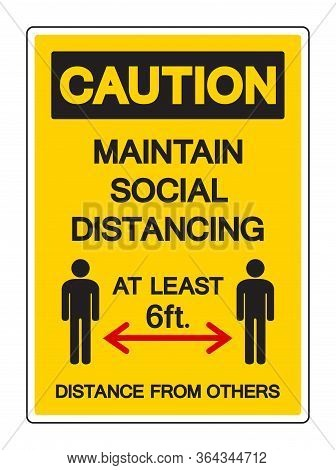 Caution Maintain Social Distancing At Least 6ft. Distance From Others  Symbol, Vector  Illustration,