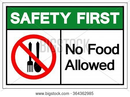 Safety First No Food Allowed Symbol Sign, Vector Illustration, Isolate On White Background Label .ep