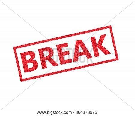 Take A Break. Grunge Vintage Take A Break Square Stamp. Take A Break Stamp.
