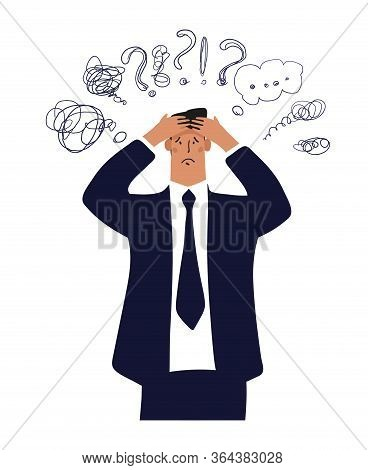 A Businessman Holds His Head, An Office Worker With A Headache, A Man In Stress From Work And Proble